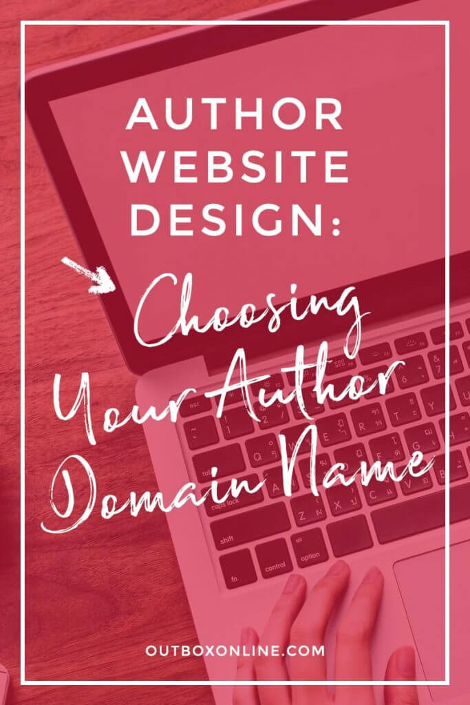 Author Website Design: Choosing Your Author Domain Name